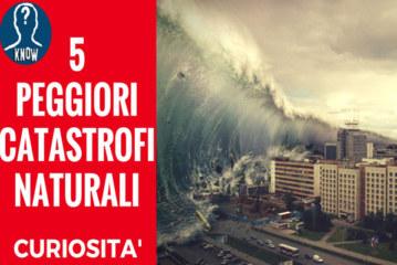 Le catastrofi naturali più gravi degli ultimi 100 anni