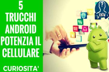 Potenziare Android: come migliorare il tuo smartphone