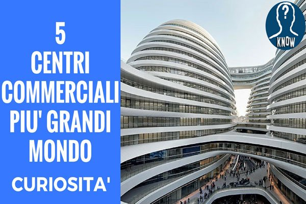 I centri commerciali più grandi del mondo