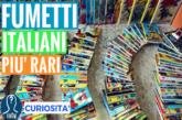 I fumetti italiani più introvabili e costosi al mondo