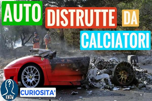 Le auto di lusso distrutte dai calciatori