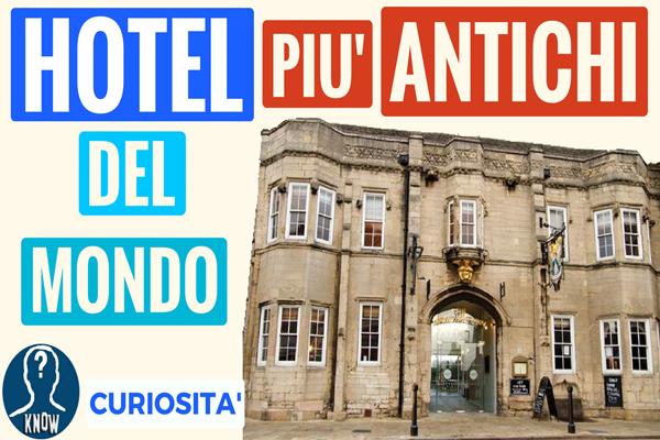 Gli hotel più antichi al mondo
