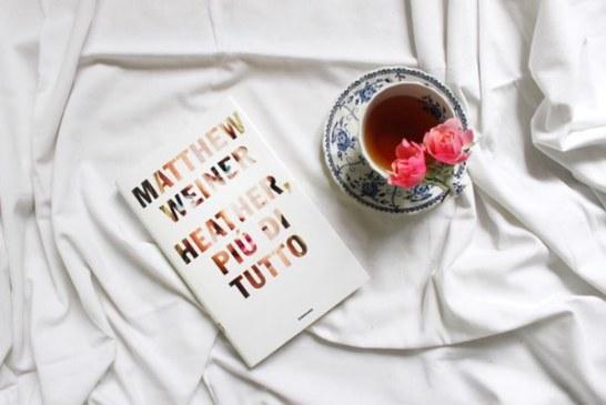 """Heather più di tutto"" di Matthew Weiner – Recensione"