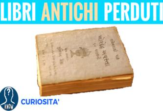 I libri antichi andati perduti