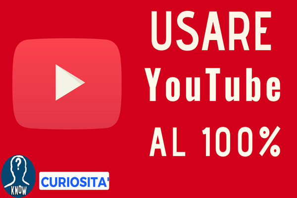 Come usare Youtube al 100%