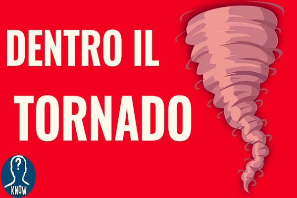 Entriamo dentro un tornado